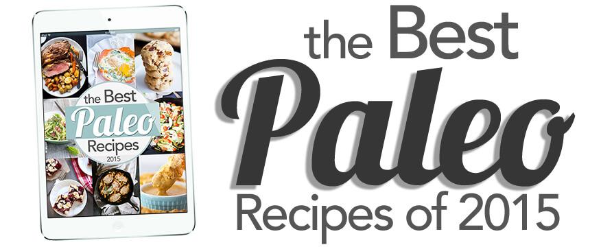 The Best Paleo Recipes of 2015: Jessi's Kitchen